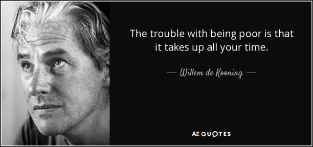 quote-the-trouble-with-being-poor-is-that-it-takes-up-all-your-time-willem-de-kooning-55-70-96